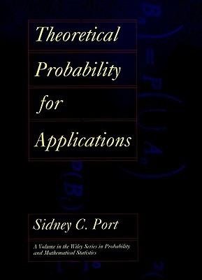 Theoretical Probability For Applications  by  Sidney C. Port