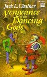Vengeance of the Dancing Gods by Jack L. Chalker
