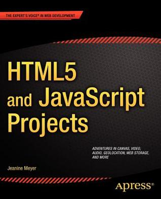 Html5 and JavaScript Projects by Jeanine Meyer