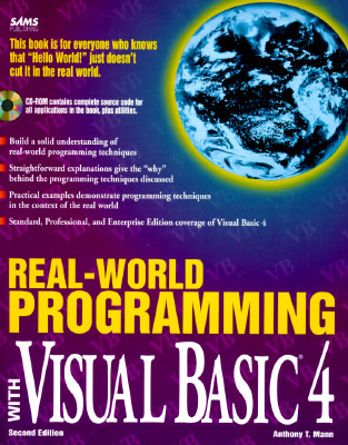 Real-World Programming with Visual Basic 4 by Anthony T. Mann