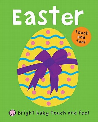 Bright Baby Touch and Feel Easter by Roger Priddy