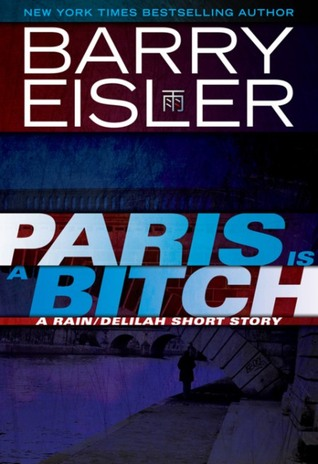 Paris Is A Bitch by Barry Eisler