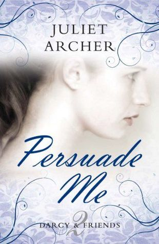 Persuade Me by Juliet Archer