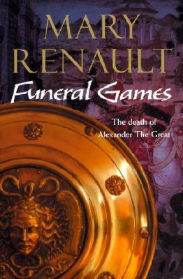 Free download Funeral Games (Alexander the Great #3) by Mary Renault PDF