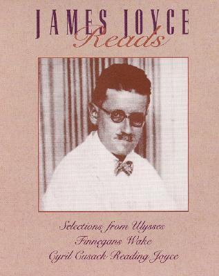 James Joyce Reads: Selections From Ulysses, Finnegan's Wake, Cyril Cusack Reading Joyce