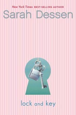 Lock and Key by Sarah Dessen