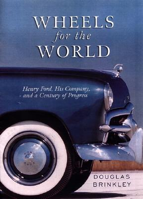 Wheels for the World by Douglas Brinkley