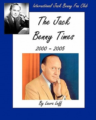 The Jack Benny Times 2000-2005 by Laura Leff