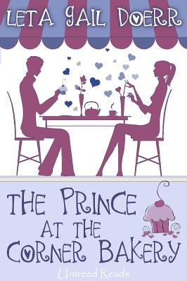 The Prince at the Corner Bakery by Leta Gail Doerr