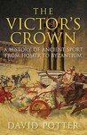 The Victor's Crown: Greek & Roman Sport from Homer to Byzantium