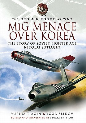 MiG Menace Over Korea by Yuri Sutiagin