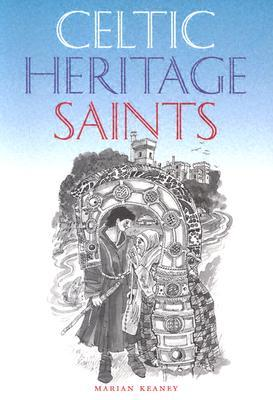 Celtic Heritage Saints by Marian Keaney