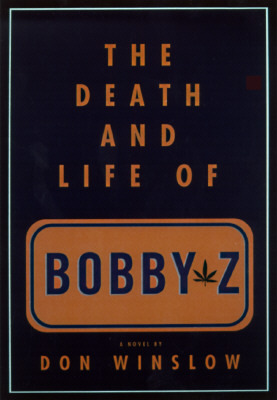 The Death and Life of Bobby Z by Don Winslow