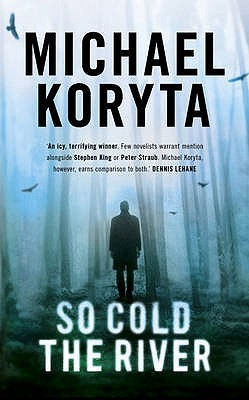 Review So Cold the River by Michael Koryta PDF