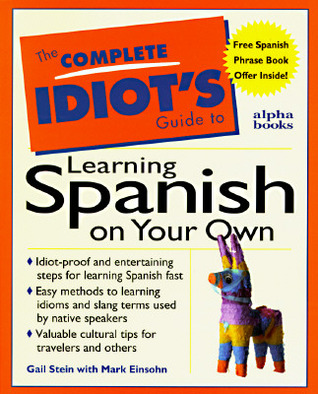 The Complete Idiot's Guide to Learning Spanish, 5th ...