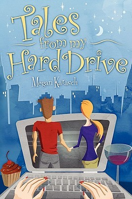 Tales from My Hard Drive by Megan Karasch