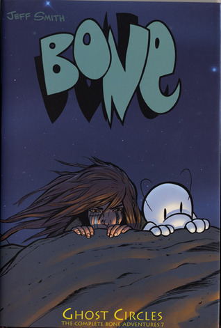 Bone, Vol. 7: Ghost Circles (Bone, #7)
