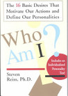 Who am I?: 16 Basic Desires that Motivate Our Actions Define Our Personalities