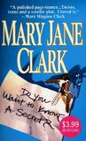 Do You Want To Know A Secret? by Mary Jane Clark