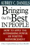 Bringing Out The Best In People How To Apply The Astonishing Power Of Positive Reinforcement