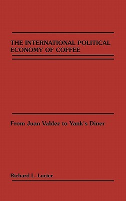 The International Political Economy of Coffee: From Juan Valdez to Yank's Diner
