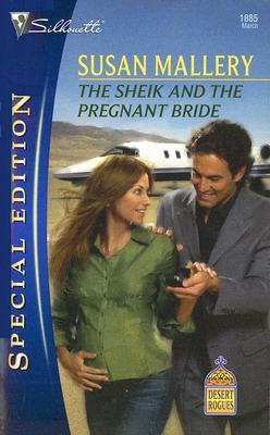 The Sheik and the Pregnant Bride (Desert Rogues, #12) by Susan Mallery