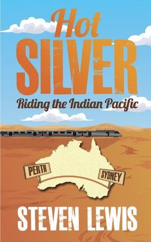Hot Silver Riding The Indian Pacific