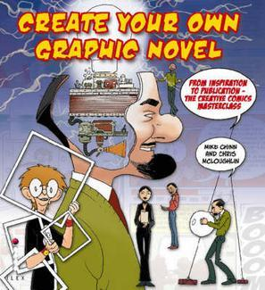 Create Your Own Graphic Novel: From Inspiration to Publication - The Creative Comics Masterclass
