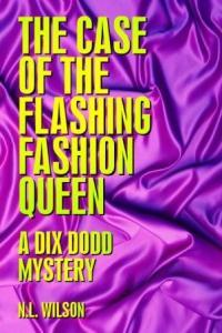 The Case of the Flashing Fashion Queen by N.L. Wilson