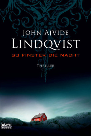 So finster die Nacht by John Ajvide Lindqvist
