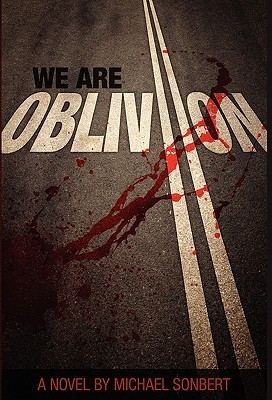 We Are Oblivion by Michael Sonbert
