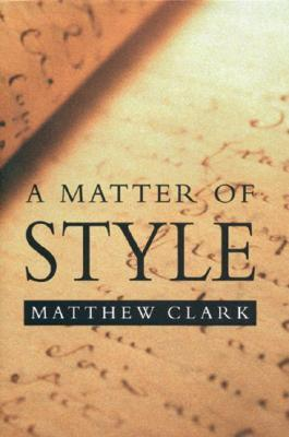 A Matter of Style: On Writing and Technique