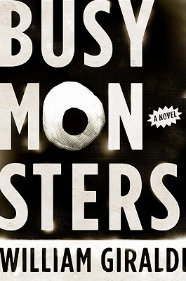 Busy Monsters by William Giraldi