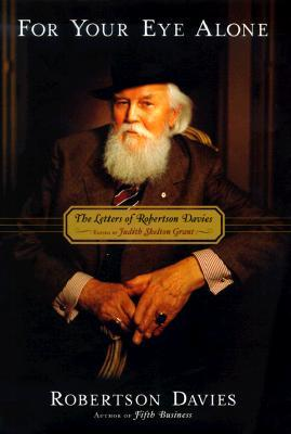 For Your Eye Alone by Robertson Davies