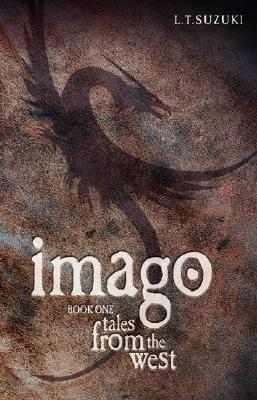 Imago Chronicles by L.T. Suzuki
