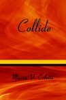 Collide by Maria Ciletti