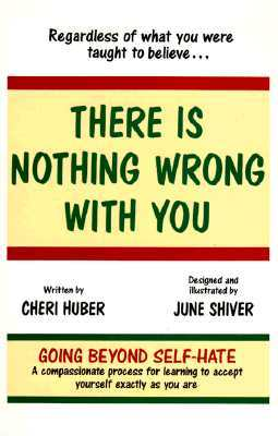 Read online There Is Nothing Wrong With You: Regardless of What You Were Taught to Believe PDF
