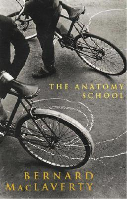 The Anatomy School by Bernard MacLaverty