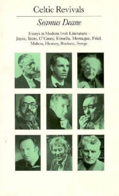 Celtic Revivals: Essays in Modern Irish Literature