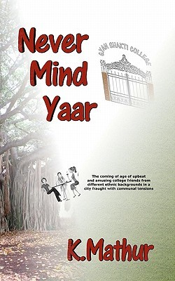 Never Mind Yaar by K. Mathur