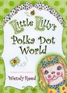 Little Lilly's Polka Dot World