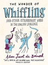 The Wonder of Whiffling: And Other Extraordinary Words in the English Language
