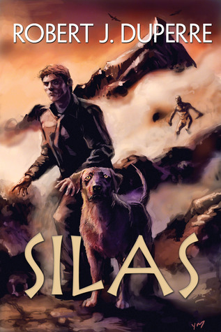 Silas by Robert J. Duperre