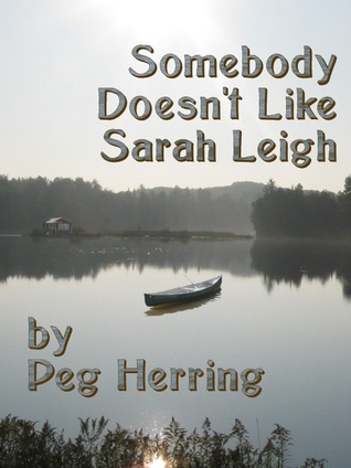 Somebody Doesn't Like Sarah Leigh by Peg Herring