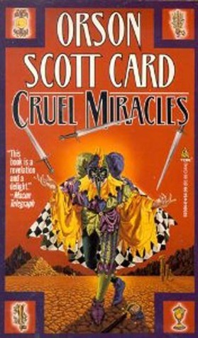 Cruel Miracles by Orson Scott Card