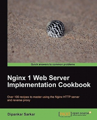 Nginx 7 Web Server Implementation Cookbook by Dipankar Sarkar