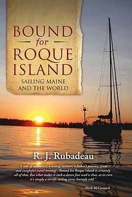 Bound for Roque Island by R.J. Rubadeau