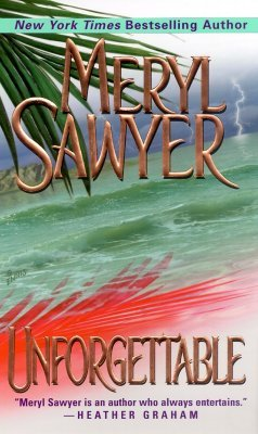 Unforgettable by Meryl Sawyer