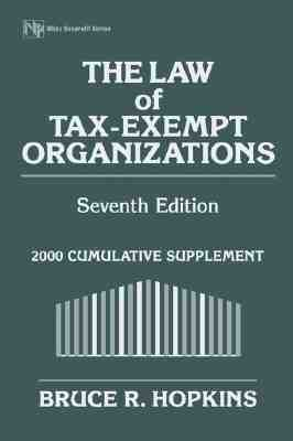 The Law Of Tax Exempt Organizations: 2000 Cumulative Supplement (Law Of Tax Exempt Organizations (2nd Supplement To The 7th Edition))