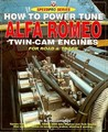 How To Power Tune Alfa Romeo Twin Cam Engines For Road &Amp; Track